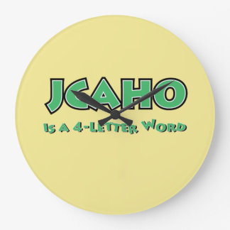 JCAHO is a 4-Letter Word Large Clock