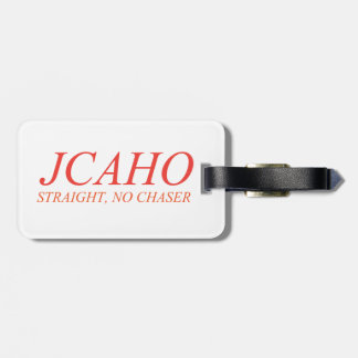 JCAHO: Straight, No Chaser Luggage Tag