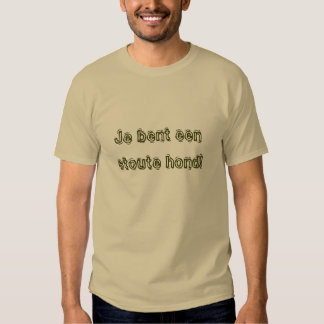 Je bent een stoute hond! tshirts