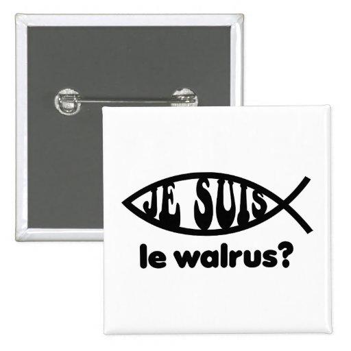 Je Suis Le Walrus Pinback Buttons