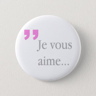 JE VOUS AIME French White Button