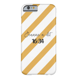 Jeanne said 16:34 barely there iPhone 6 case