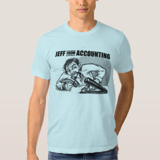 Jeff from Accounting T-Shirt