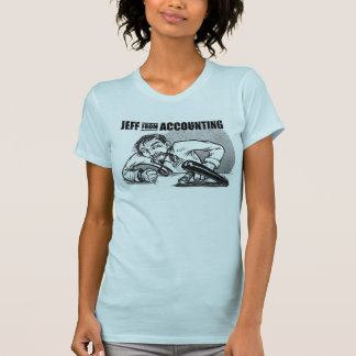 Jeff from Accounting T-Shirt: Many Colors T-Shirt