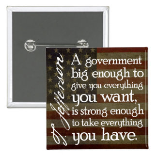 Jefferson Beware of Big Government Pinback Buttons