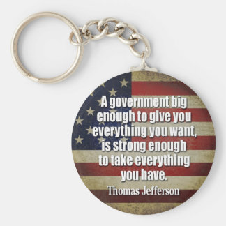 Jefferson: Big Governement will take everything... Key Chain