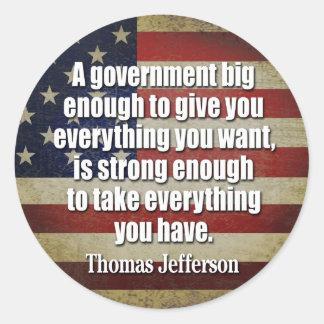 Jefferson: Big Governement will take everything... Round Sticker