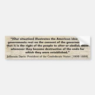JEFFERSON DAVIS Our Situation Illustrates Quote Bumper Sticker