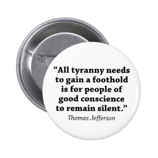 Jefferson: Do not remain silent 6 Cm Round Badge