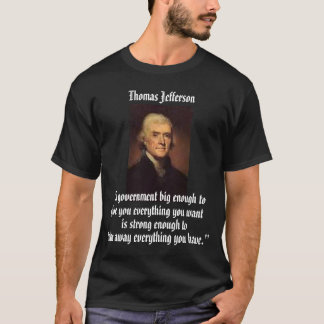 Jefferson on Big Government T-Shirt