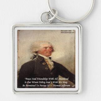 "Jefferson ""Peace/Friendship"" Quote Silver-Colored Square Key Ring"
