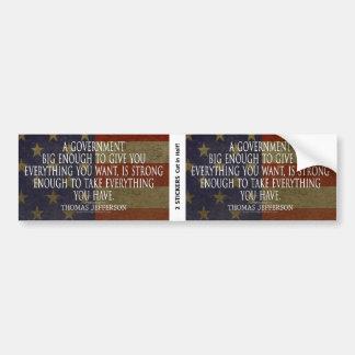 Jefferson Quote on Big Government - BOGO Bumper Sticker
