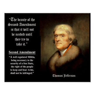 Jefferson Quote - The Beauty Of The 2nd Amendment Poster