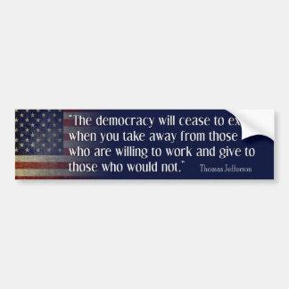 Jefferson Quote: The democracy will cease... Bumper Sticker