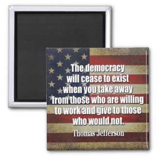 Jefferson Quote: The democracy will cease... Square Magnet