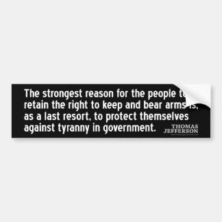 Jefferson Quote: The strongest reason for the... Bumper Sticker