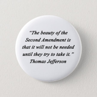 Jefferson - Second Amendment 6 Cm Round Badge