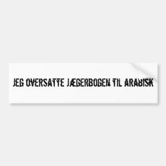 Jeg oversatte Jægerbogen til arabisk Bumper Sticker
