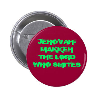 JEHOVAH-MAKKEH THE LORD WHO SMITES 6 CM ROUND BADGE