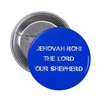 JEHOVAH-ROHITHE LORD OUR SHEPHERD 6 CM ROUND BADGE