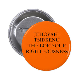 JEHOVAH-TSIDKENU THE LORD OUR RIGHTEOUSNESS 6 CM ROUND BADGE