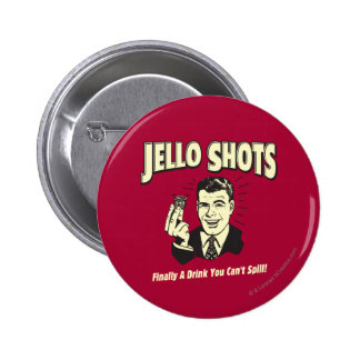 Jello Shots: Drink You Can't Spill Pinback Buttons