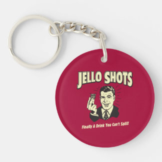 Jello Shots: Drink You Can't Spill Double-Sided Round Acrylic Key Ring