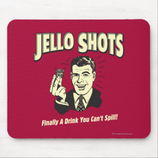 Jello Shots: Drink You Can't Spill Mouse Pad