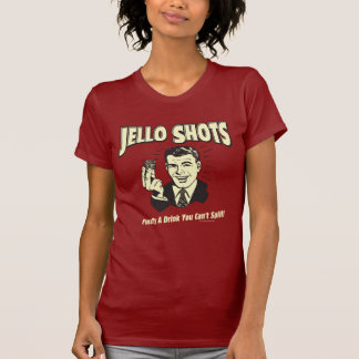 Jello Shots: Drink You Can't Spill Tee Shirt