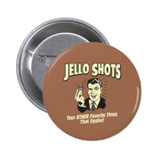 Jello Shots Other Favorite Thing Pinback Buttons