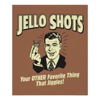 Jello Shots: Other Favorite Thing Poster