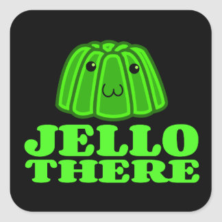 Jello There Square Sticker