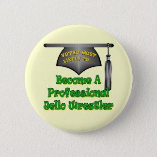 Jello Wrestler 6 Cm Round Badge