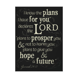 Jeremiah 29:11 I know the plans I have for you... Canvas Print
