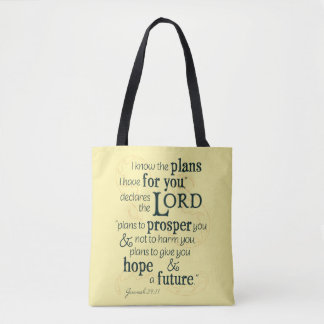 Jeremiah 29:11 I know the plans I have for you... Tote Bag