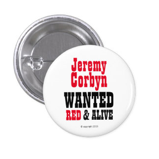 """""""Jeremy Corbyn WANTED Red & Alive©"""" Button Badge"""