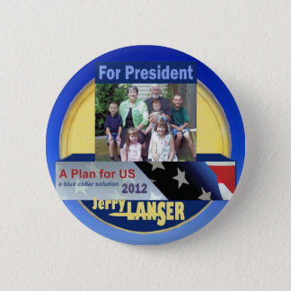 Jerry Lanser for President 2012 6 Cm Round Badge