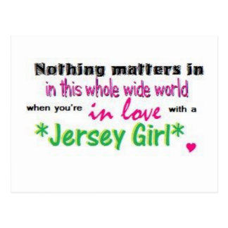 jersey girl, Nothing matters in this whole wide... Postcard