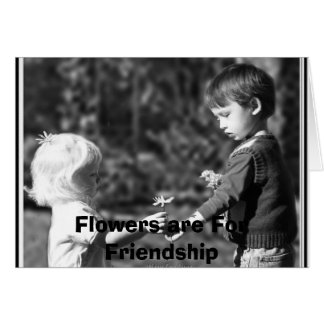 Jesse and Cristabel, Flowers are For Fr... Card
