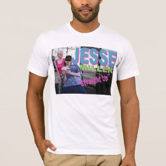 "JESSE ""Straight Up"" T-Shirt"