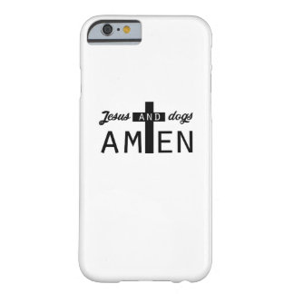 Jesus And Dogs Amen Christian Funny Gifts Barely There iPhone 6 Case