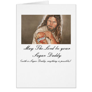 Jesus-art-007, May The Lord be your Sugar Daddy... Note Card
