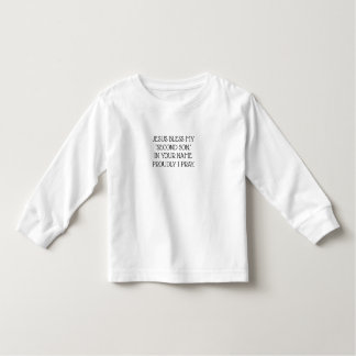 JESUS BLESS MY SECOND SON & IN YOUR NAME I PRAY TODDLER T-Shirt