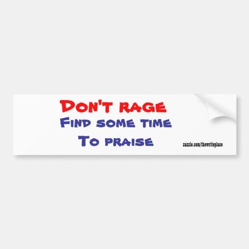 Jesus bumper stickers-don't rage