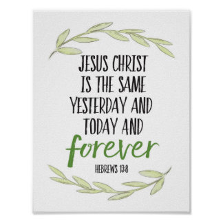 Jesus Christ is the Same Forever Art Print