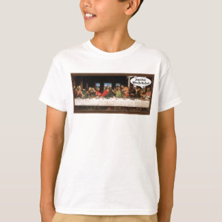 Jesus Christ When Do We Eat? - Funny Last Supper T-Shirt
