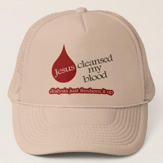 Jesus cleansed my blood. Dialysis freshens it up. Trucker Hat