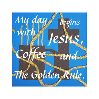 Jesus, Coffee, and the Golden Rule Canvas Print
