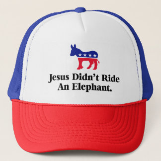 Jesus Didn't Ride An Elephant - Anti Trump GOP Trucker Hat