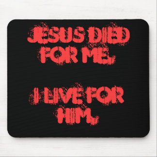 Jesus Died for Me Mousepad